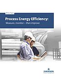 Process Energy Efficiency: Measure, Monitor— Then Improve