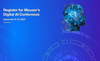 Mouser's Digital AI Conference is now Available On-Demand