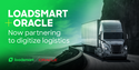 Oracle and Loadsmart Collaborate on Logistics Digitization