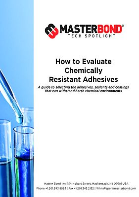 How to Evaluate Chemically Resistant Adhesives