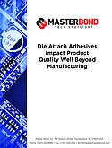 Die Attach Adhesives Impact Product Quality Well Beyond Manufacturing